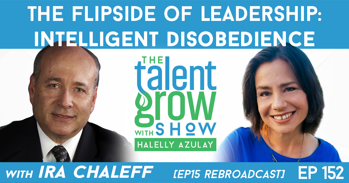 152: The Flipside of Leadership – Intelligent Disobedience