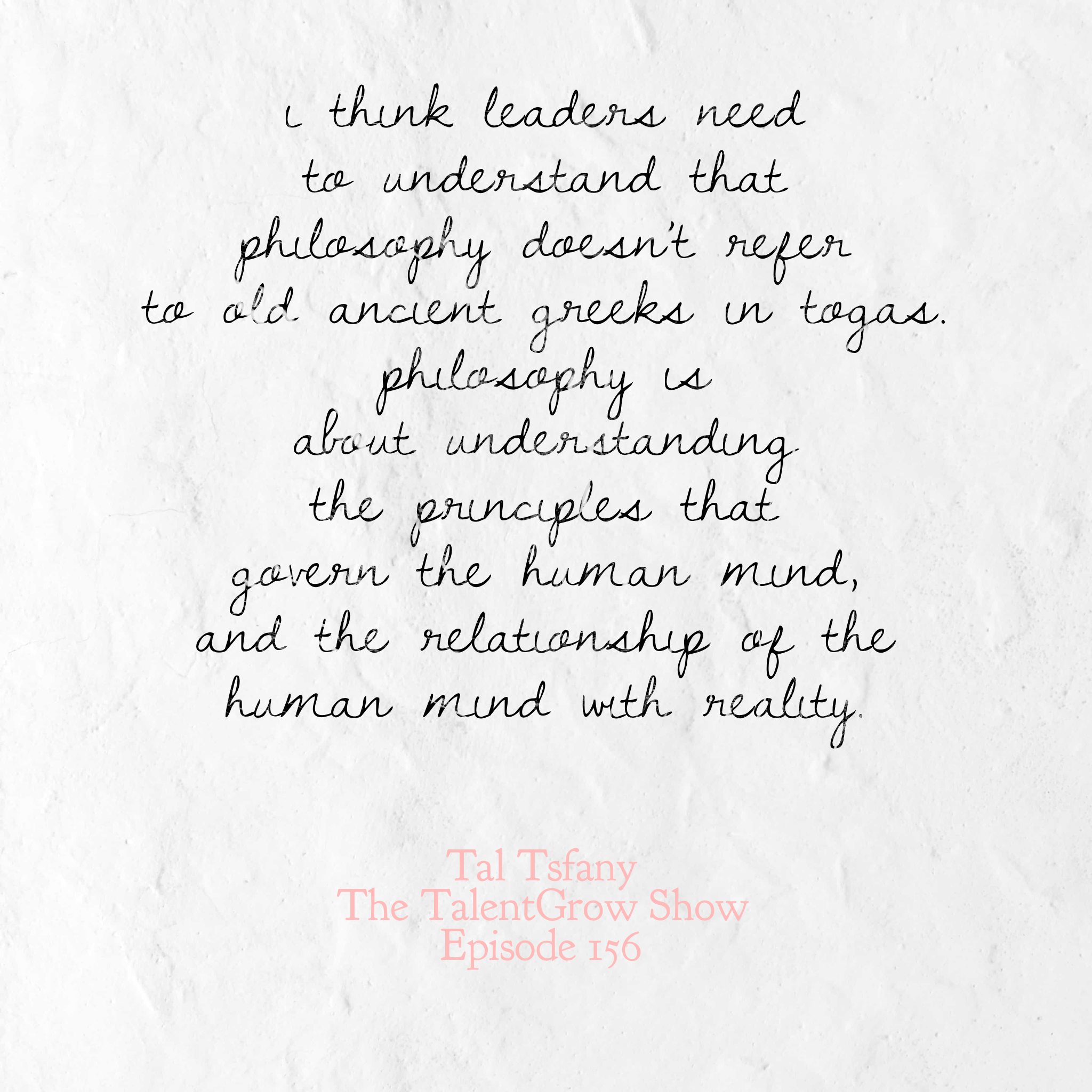 156: Discovering Your Central Purpose – Why Leaders Need Philosophy with Tal Tsfany