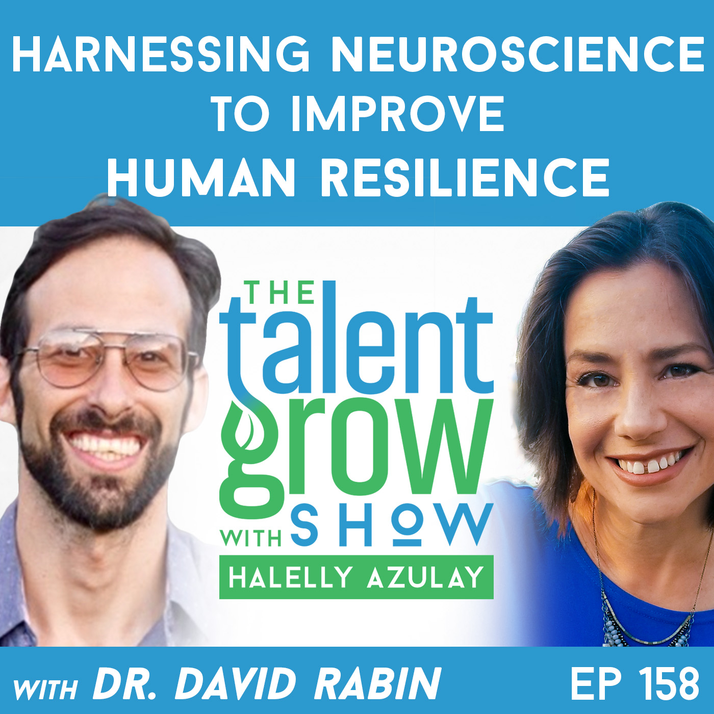 158: Harnessing Neuroscience to Improve Human Resilience with Dr. Dave Rabin