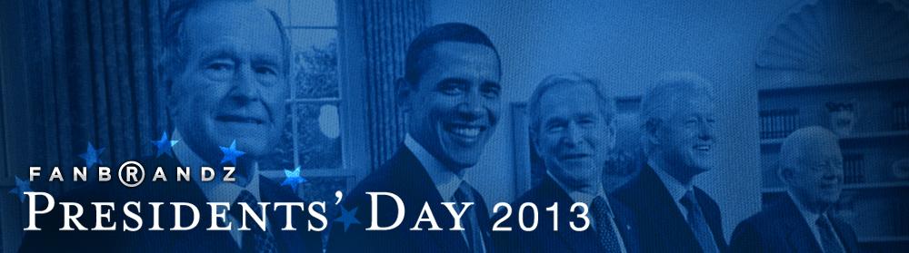 2013_PresidentsDay_Fanbrandz.jpg