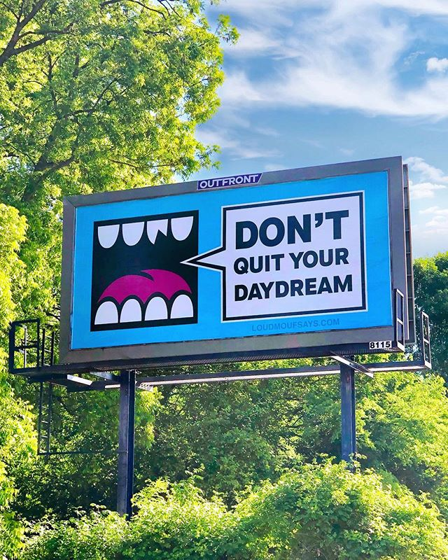 Monday Motivation from Larry LOUDMOUF... 💬 - New Billboard up in the ATL on Edgewood Ave.  Submission by @youcantspellitanyway as part of the LOUDMOUF SAYS contest.. stay tuned for the next one.. ✌️ - #gregmike #larryloudmouf #atlanta #loudmoufsays #billboard #atl #weloveatl #loudmouf #art #newcontemporary #contemporaryart
