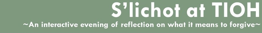 Join 10Q at S'lichot at TIOH 2017 for an evening of reflection and forgiveness. Sign up here. 9/16