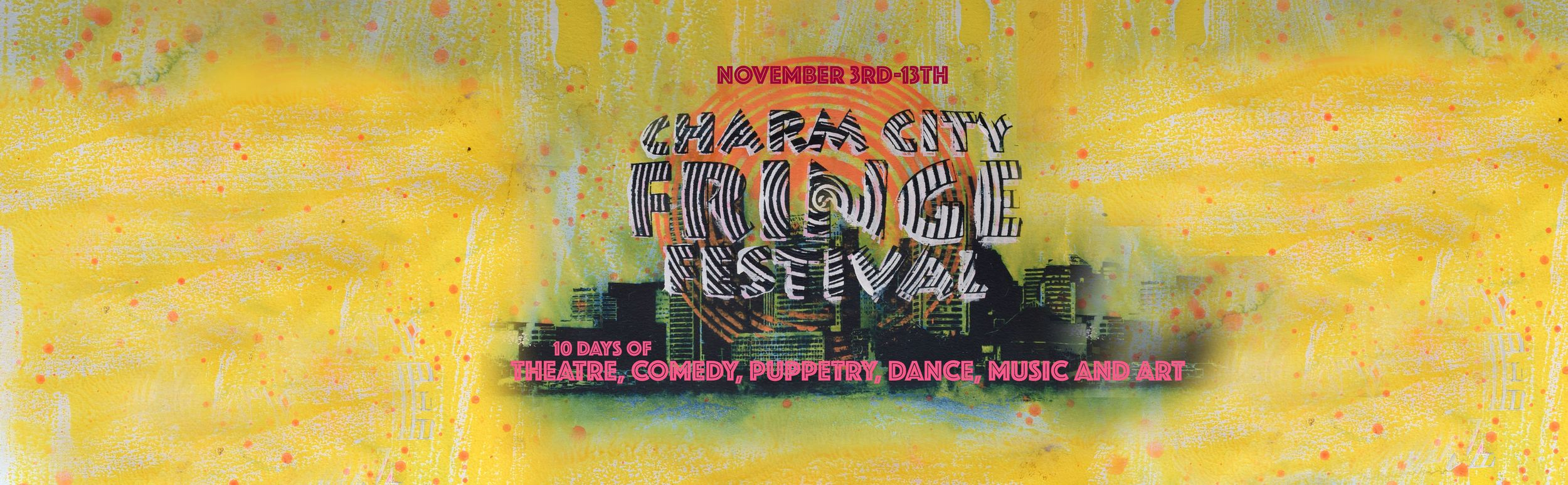 The 5th annual Charm City Fringe Fest returns to Baltimore November 3-13th at venues across Station North and Hampden. Visit facebook.com/charmcityfringe to stay up to date!