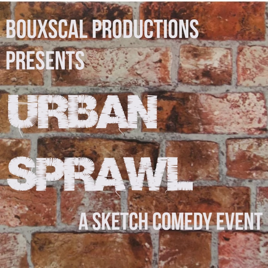 BOUXSCAL Productions -  URBAN SPRAWL: A Sketch Comedy Event   Original sketch comedy with a Baltimore edge.   When?   Saturday, 10/12 - 6:30 PM Sunday, 10/13 - 3:00 PM Friday, 10/18 - 6:30 PM Saturday, 10/19 - 6:30 PM Sunday, 10/20 - 4:45 PM       Where?   MAP 5th Floor 218 W Saratoga St