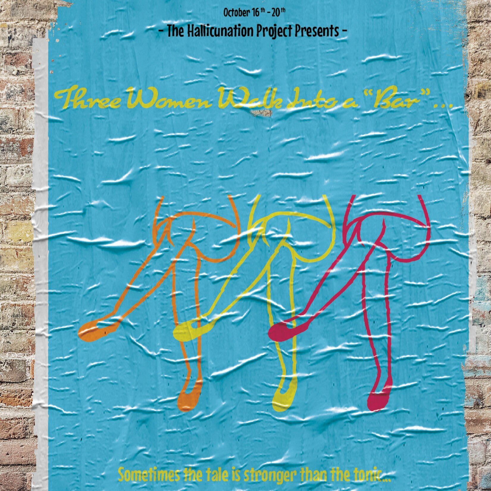 The Hallucination Project -  3 Women Walk Into A Bar    Come have a drink! Sometimes the tale is stronger than the tonic...   When?   Wednesday, 10/16 - 8:15 PM  Thursday, 10/17 - 6:30 PM  Friday, 10/18 - 10:00 PM  Saturday, 10/19 - 6:30 PM  Sunday, 10/20 - 4:45 PM    Where?  Downtown Cultural Arts Center Banquet Hall 401 N Howard St
