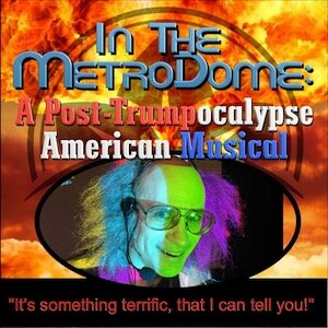 Brianstorm Productions -  In the MetroDome: A Post-Trumpocalypse American Musical   The year is 2038 in this satirical solo show with song parodies & a sci-fi twist.   When?   Thursday, 10/17 - 8:15 PM  Friday, 10/18 - 8:15 PM  Saturday, 10/19 - 4:45 PM  Sunday, 10/20 - 3:00 PM    Where?  MAP 5th Floor  218 W Saratoga St