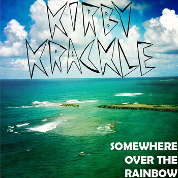 Somewhere Over The Rainbow (single version) released in 2012.  Available for free download via  Bandcamp .