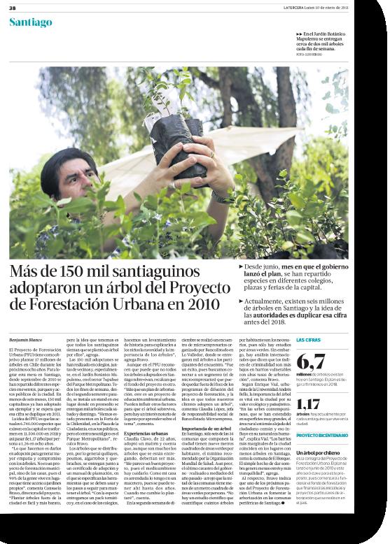 Más de 150 mil santiaguinos adoptaron un árbol del Proyecto de Forestación Urbana en 2010    Proyecto publicado:    La Tercera, 2011