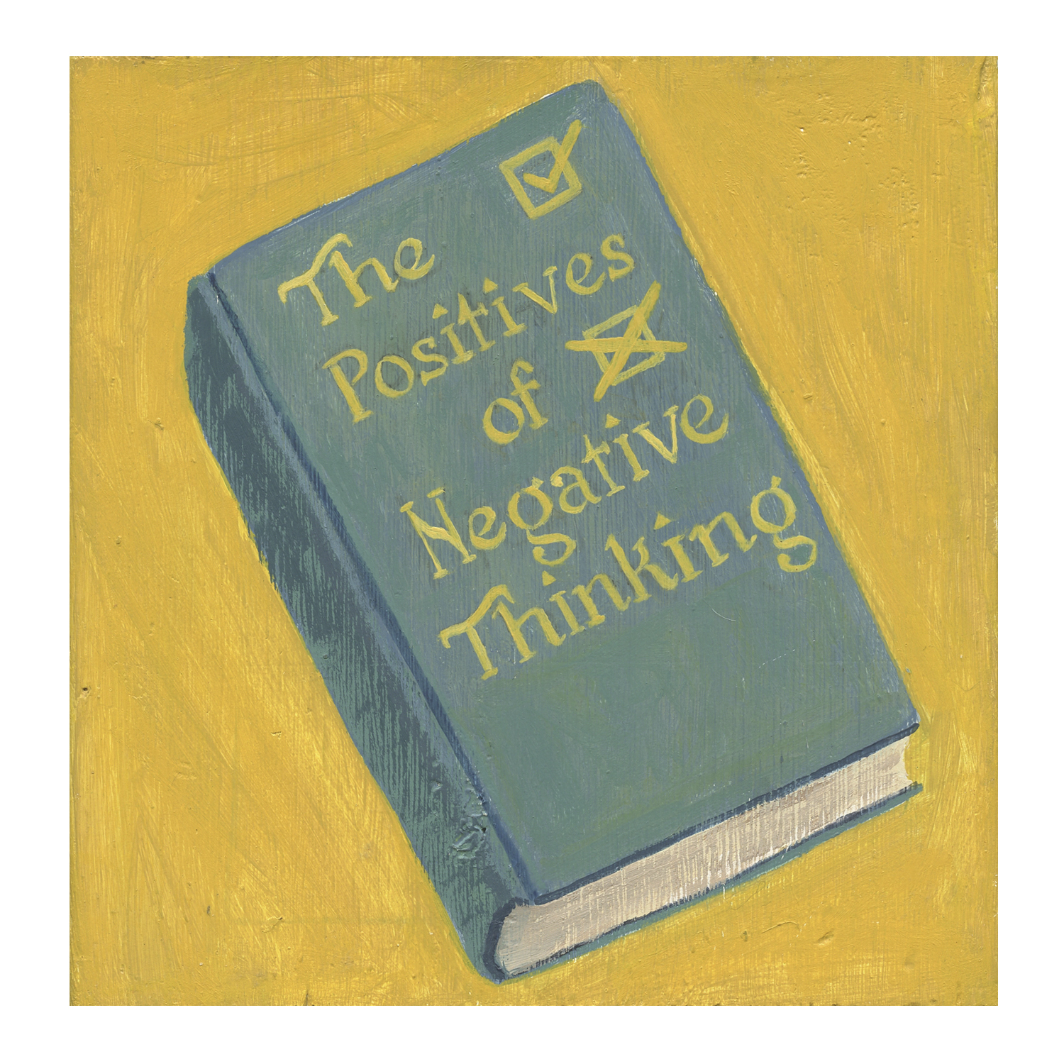 The Positives of Negative Thinking
