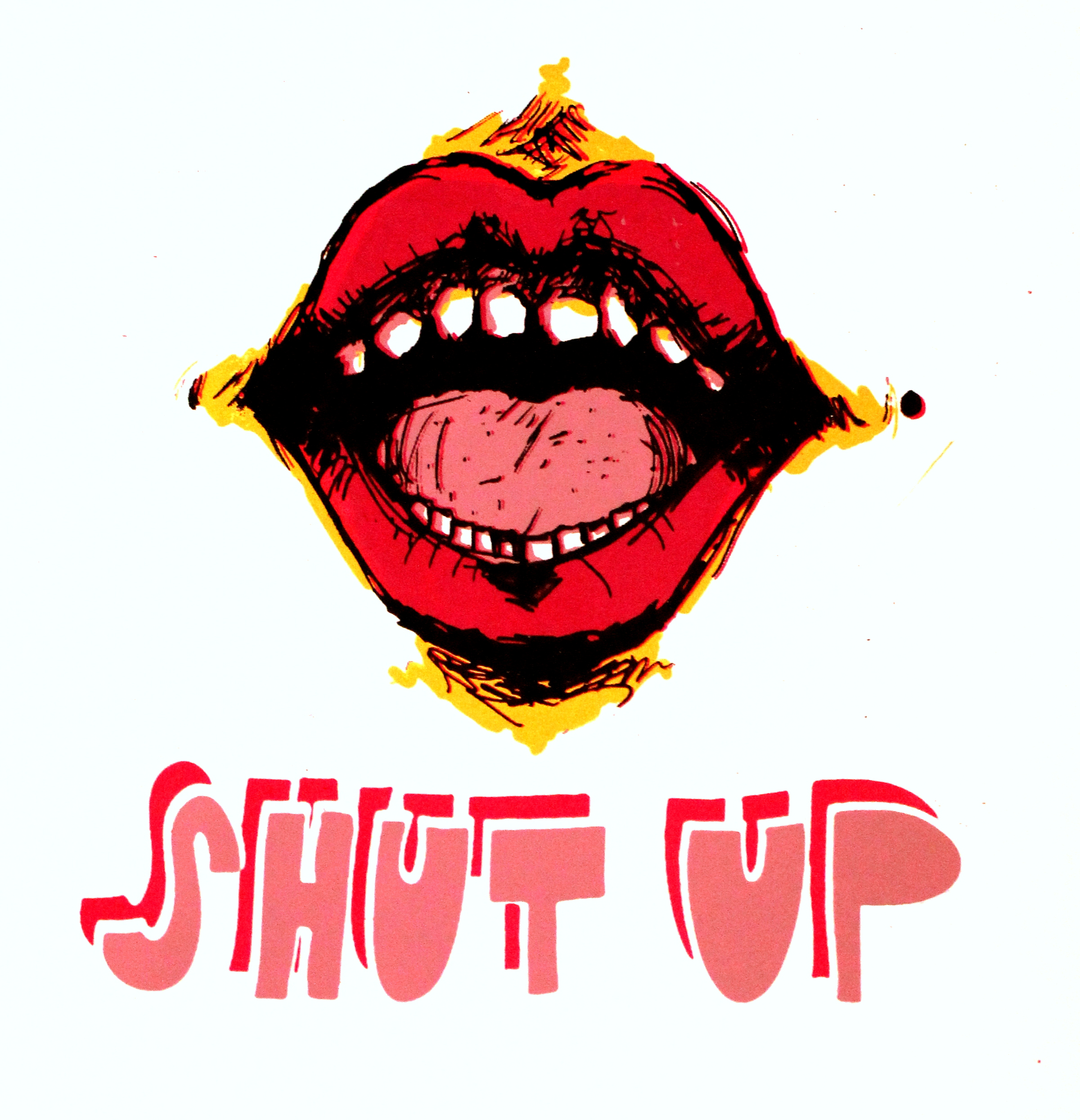 Shut Up   Screen Print