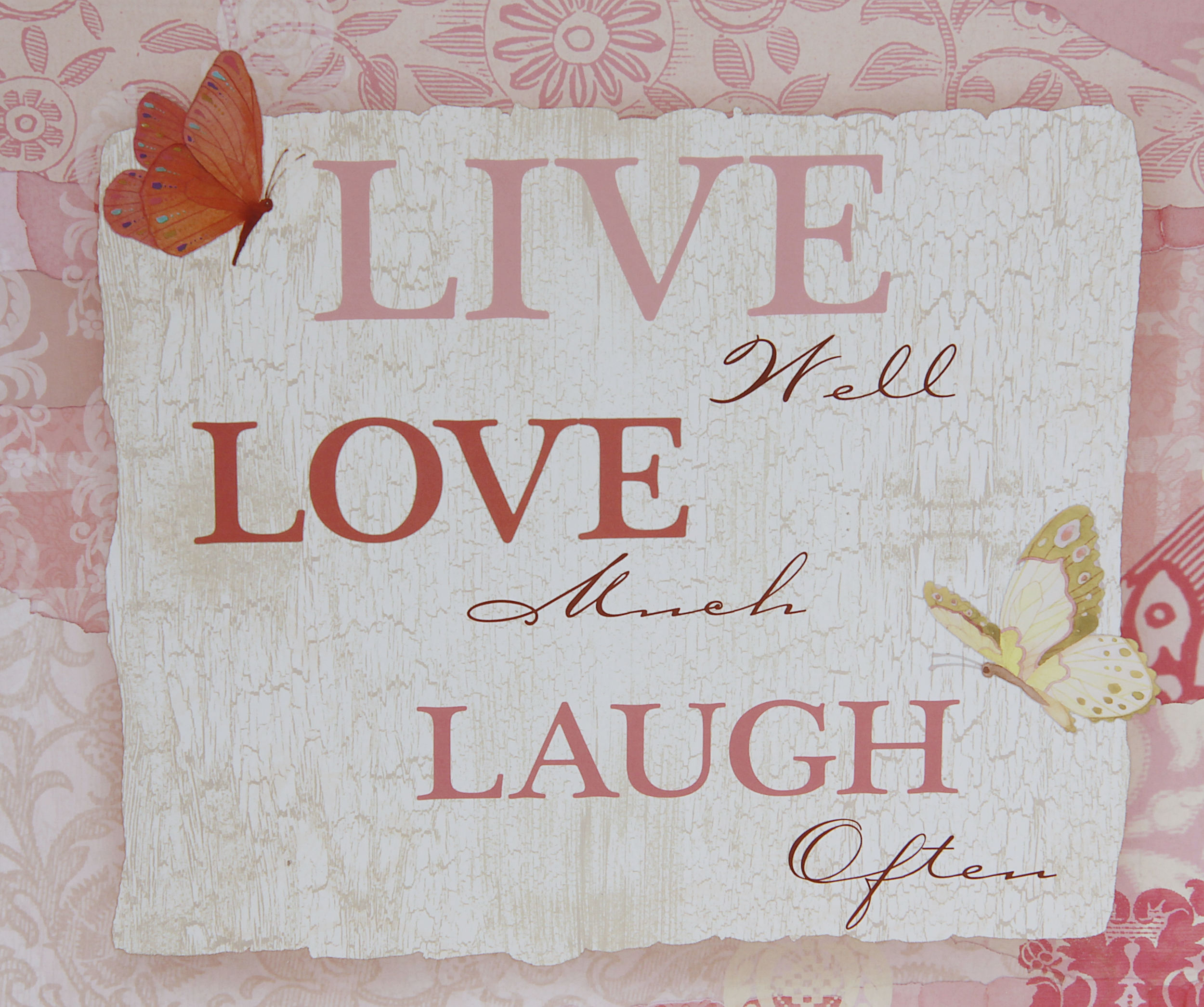 Live well, Love much, Laugh Often