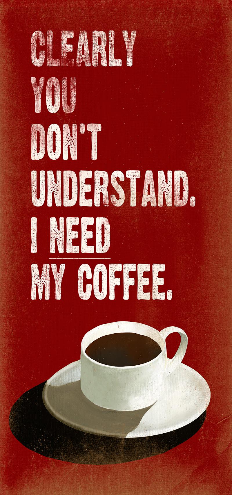 CSteffen-Coffee-Addiction-I-Need-Coffee.jpg