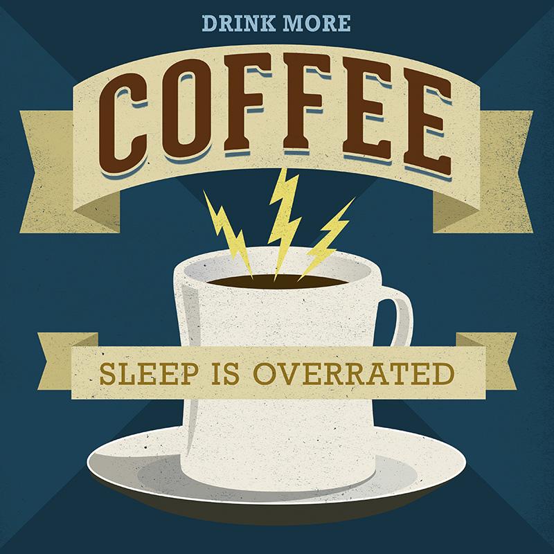 CSteffen-Coffee-Addiction-Sleep-Overrated.jpg