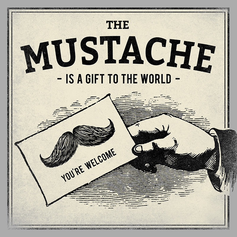 CSteffen-Mustache-Gift-to-the-World.jpg