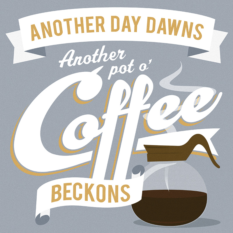 CSteffen-Coffee-Addiction-Another-Pot.jpg