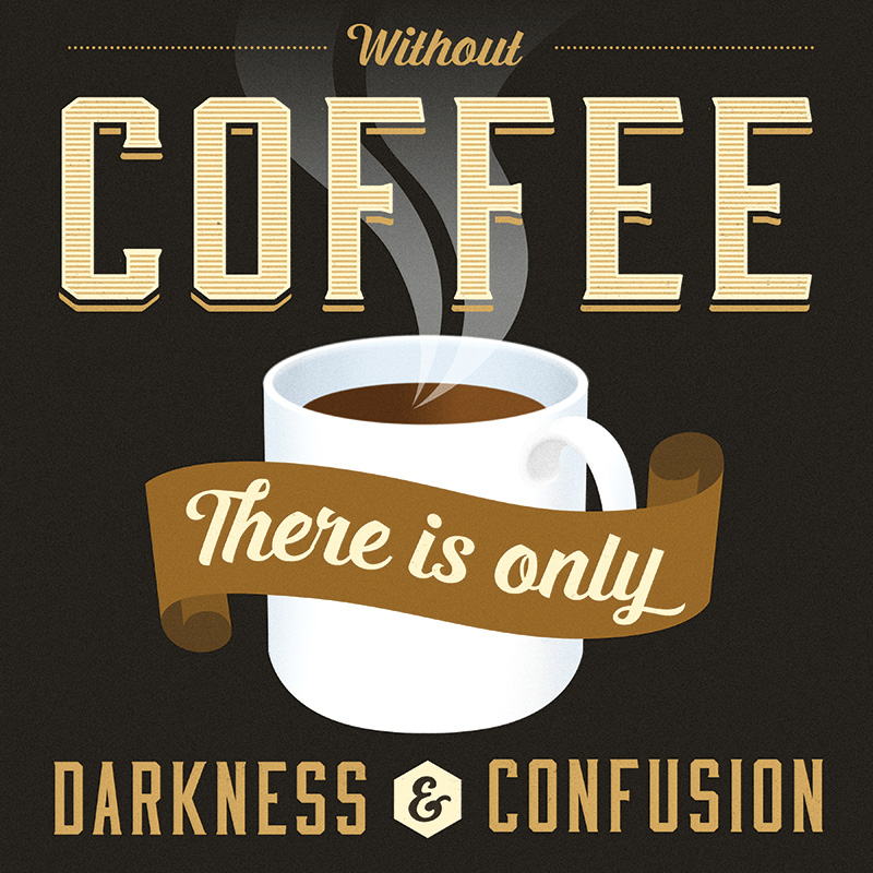 CSteffen-Coffee-Addiction-Darkness-Confusion.jpg