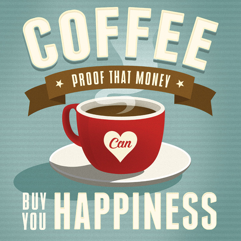 CSteffen-Coffee-Addiction-Buy-Happiness.jpg
