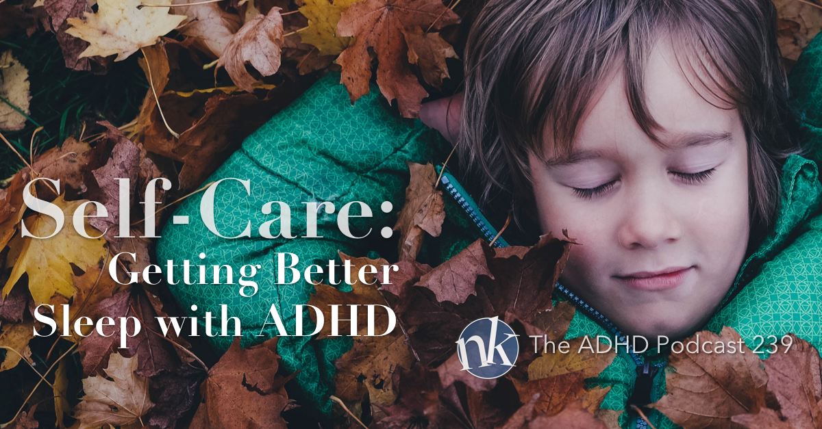 The ADHD Podcast Get Better Sleep with ADHD