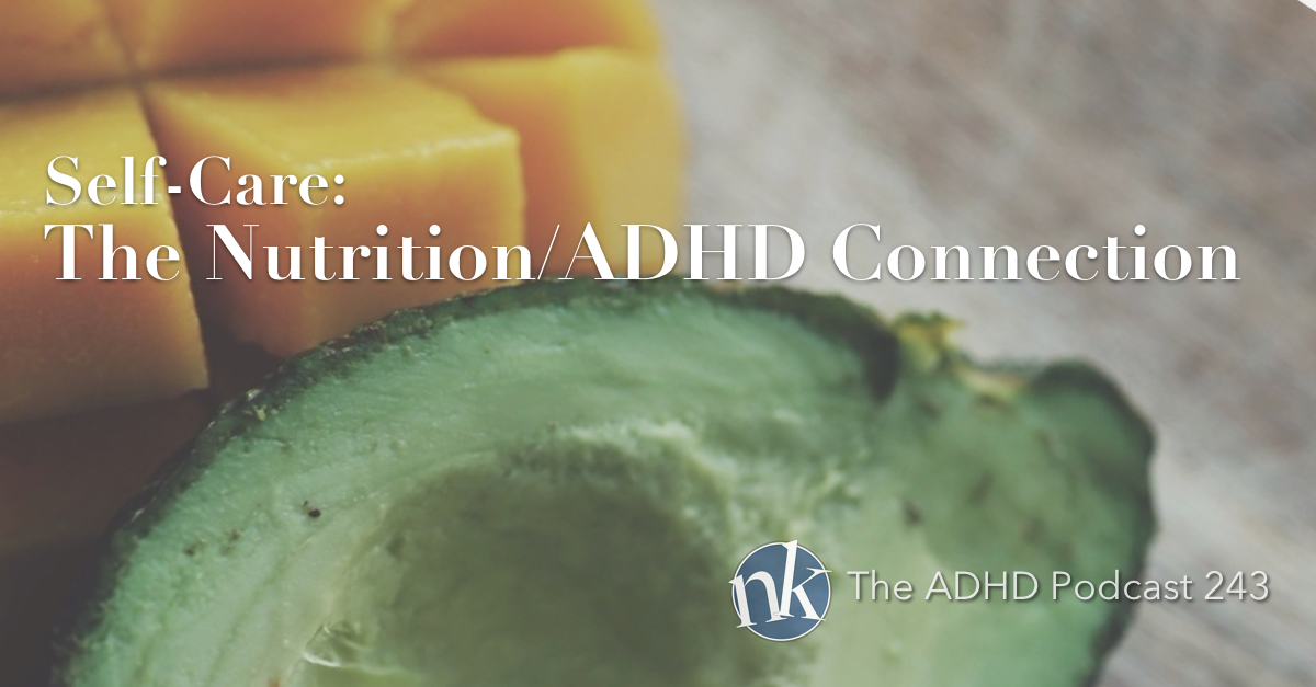 The Nutrition ADHD connection The ADHD Podcast 243