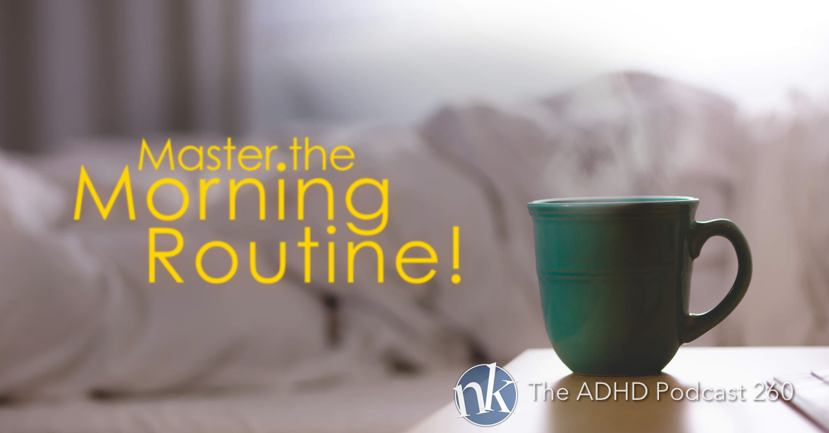 The ADHD Podcast Master the Morning Routine