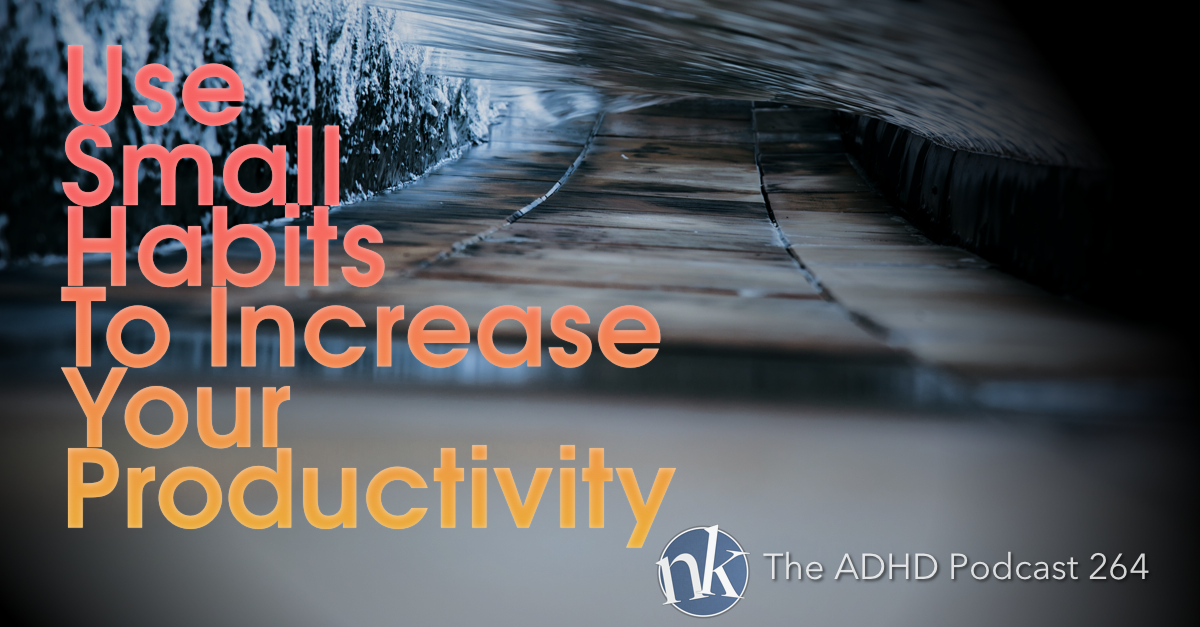 The ADHD Podcast Habits and Productivity