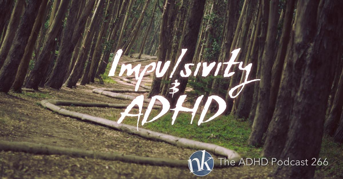 Impulsivity and ADHD Take Control ADHD Podcast