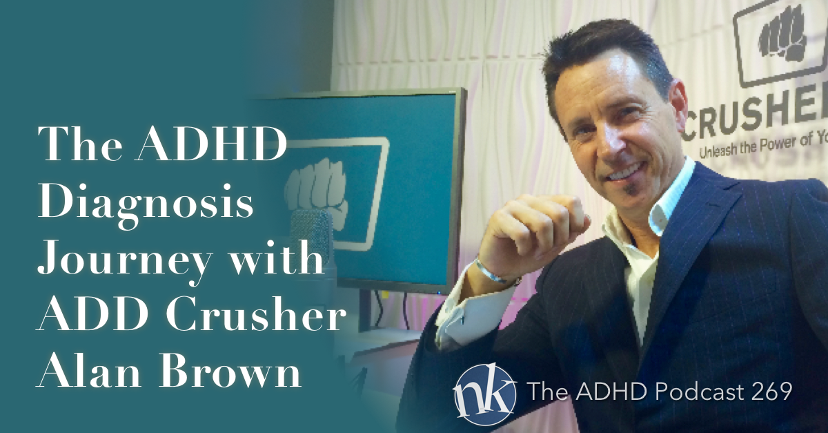 Alan Brown ADD Crusher on The ADHD Podcast