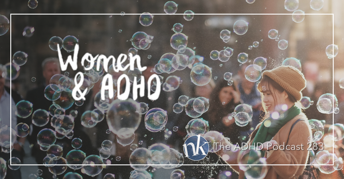 The ADHD Podcast — ADHD and Women