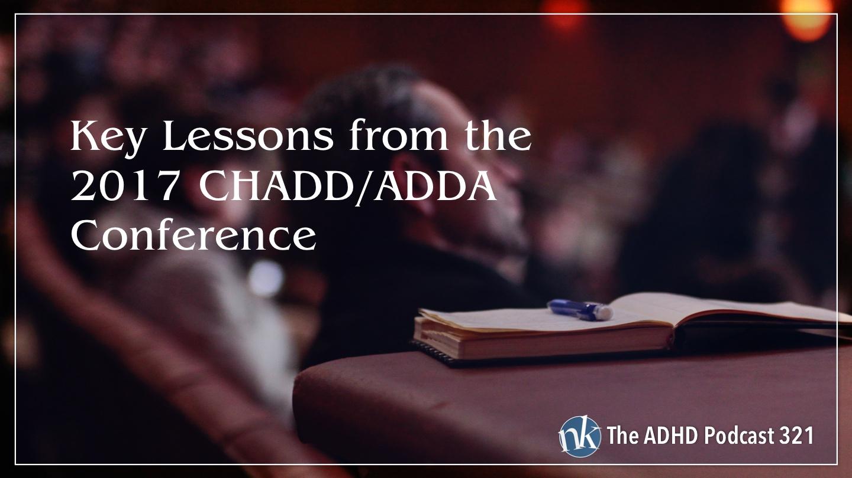 Listen to 2017 CHADD/ADDA Feedback on The ADHD Podcast