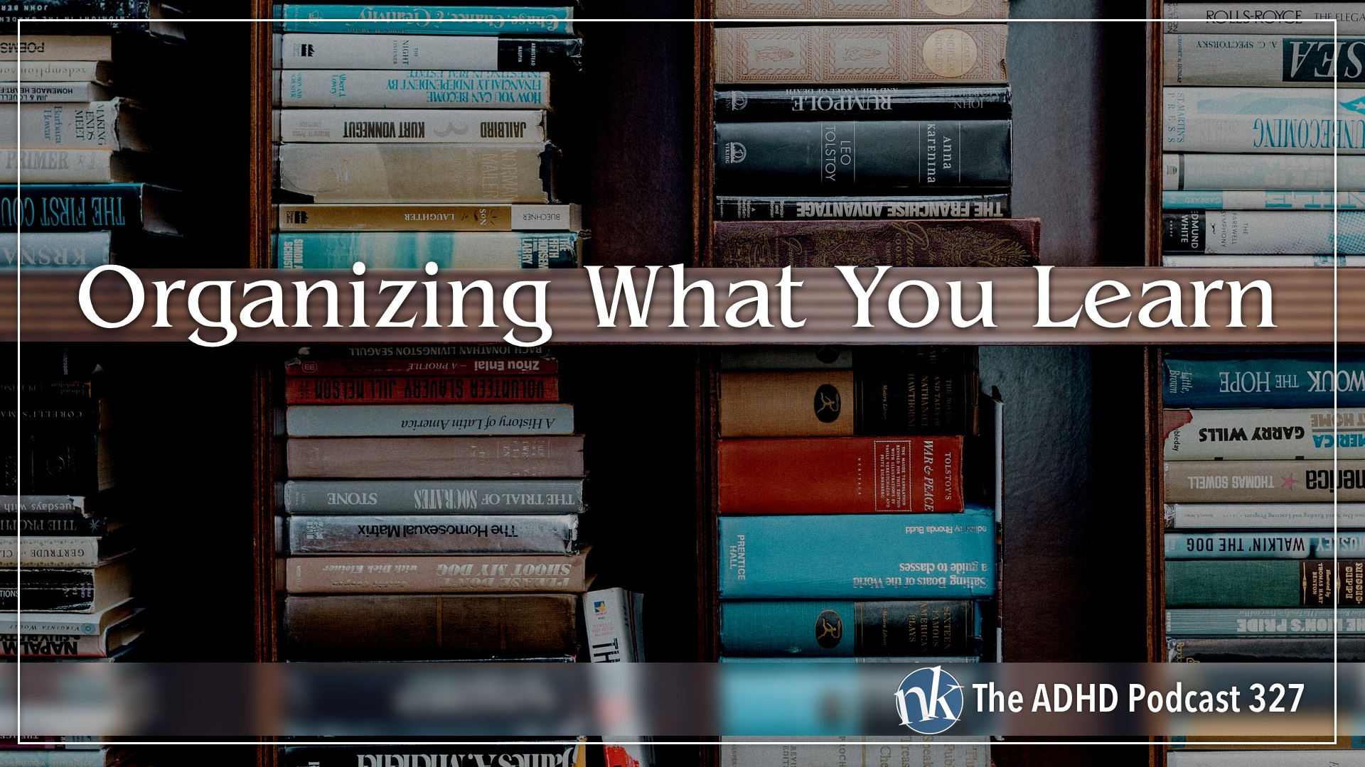 Listen to Organizing What You Learn on Taking Control: The ADHD Podcast