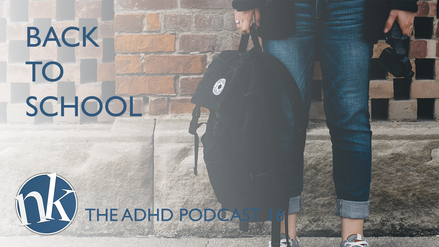 Back to school with ADHD Podcast