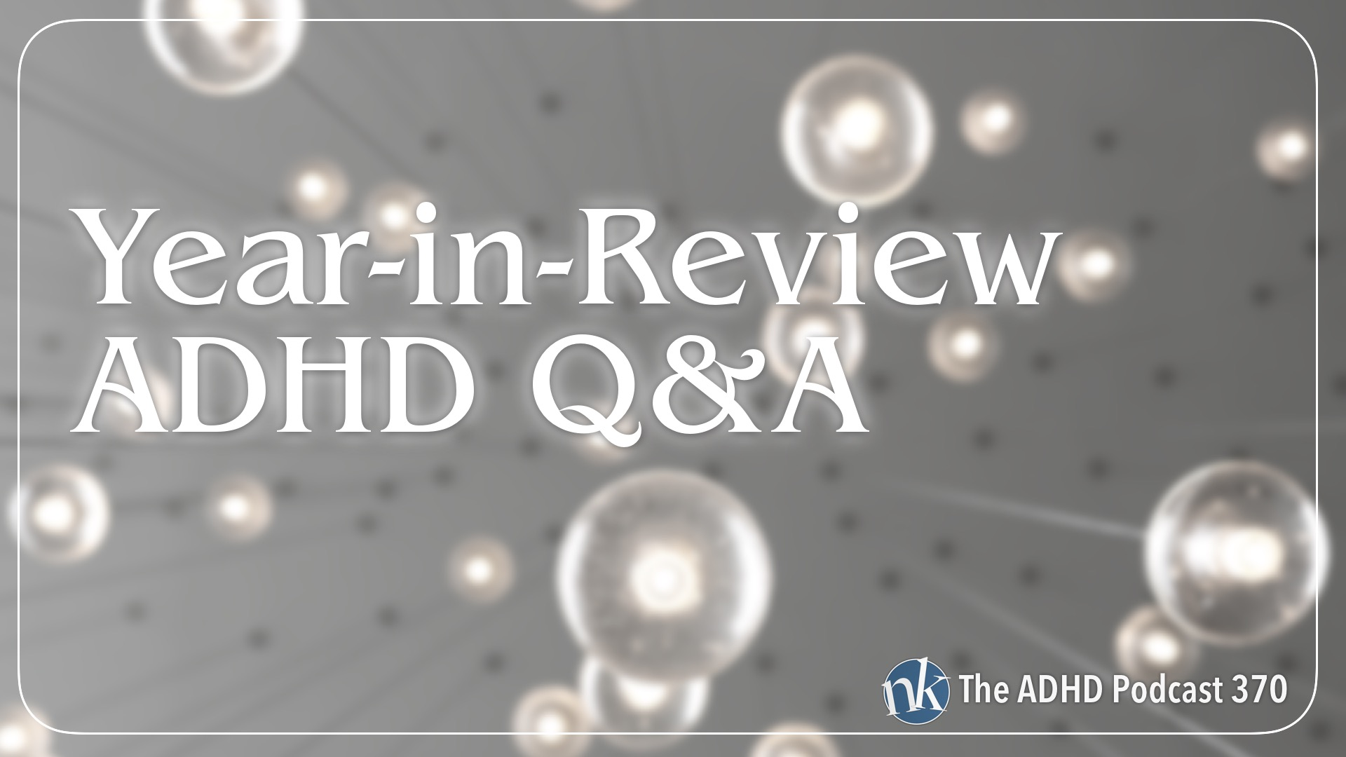 Listen to the ADHD Q&A Episode