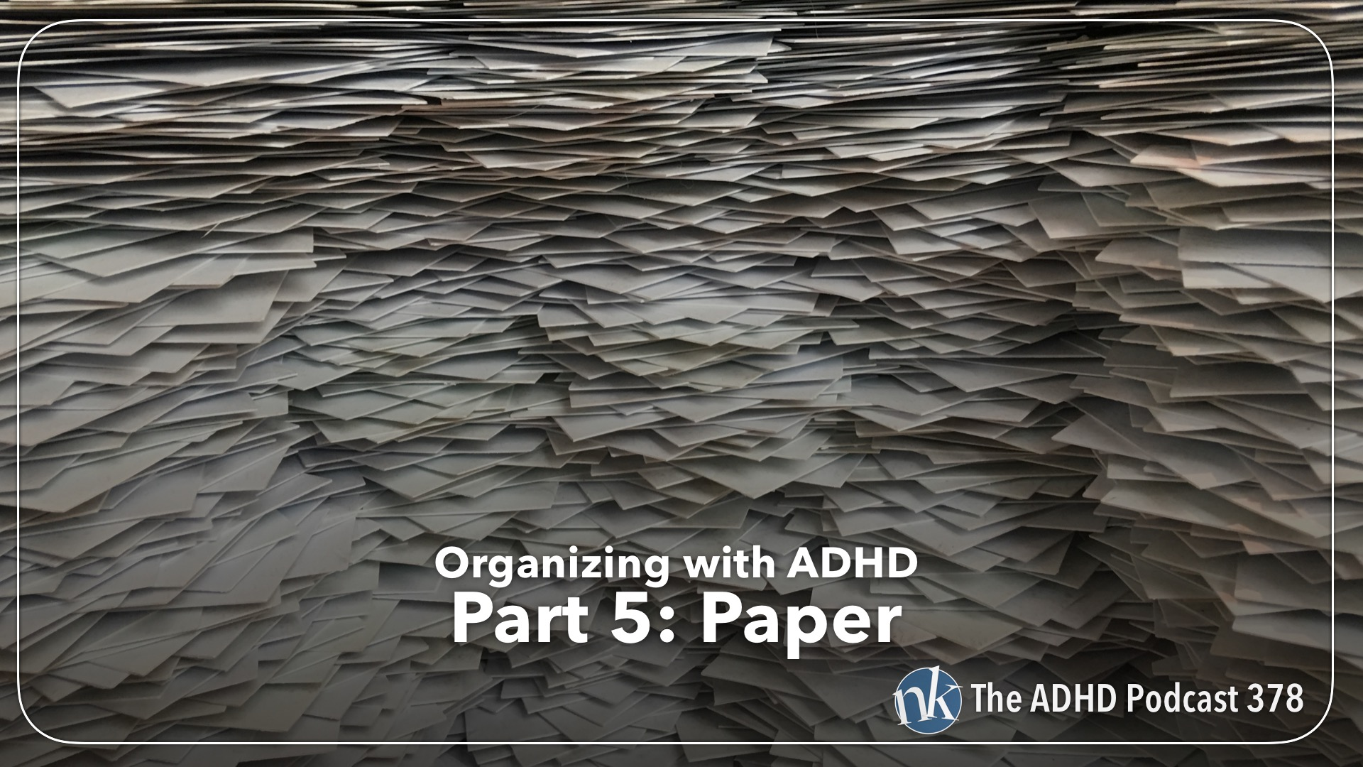 Organizing Paper with ADHD on The ADHD Podcast