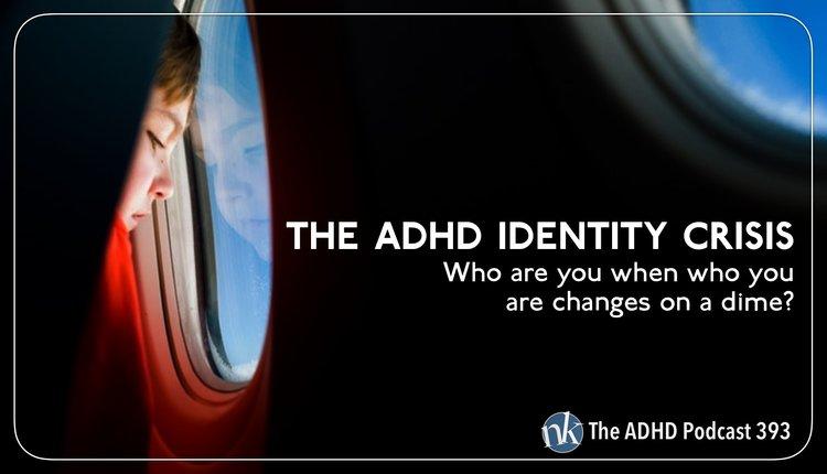 Increase In Adhd Mirrors Academic >> 393 The Adhd Identity Crisis Nikki Kinzer Take Control Adhd