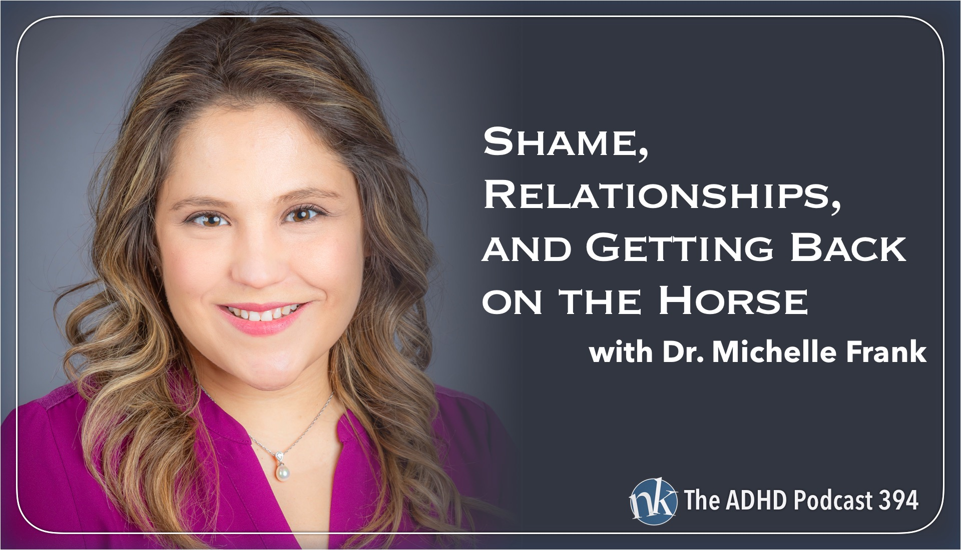 Michelle Frank on The ADHD Podcast