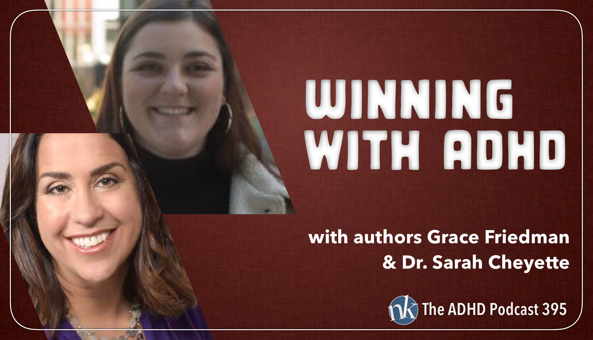 Winning with ADHD with authors Grace Friedman and Dr. Sarah Cheyette