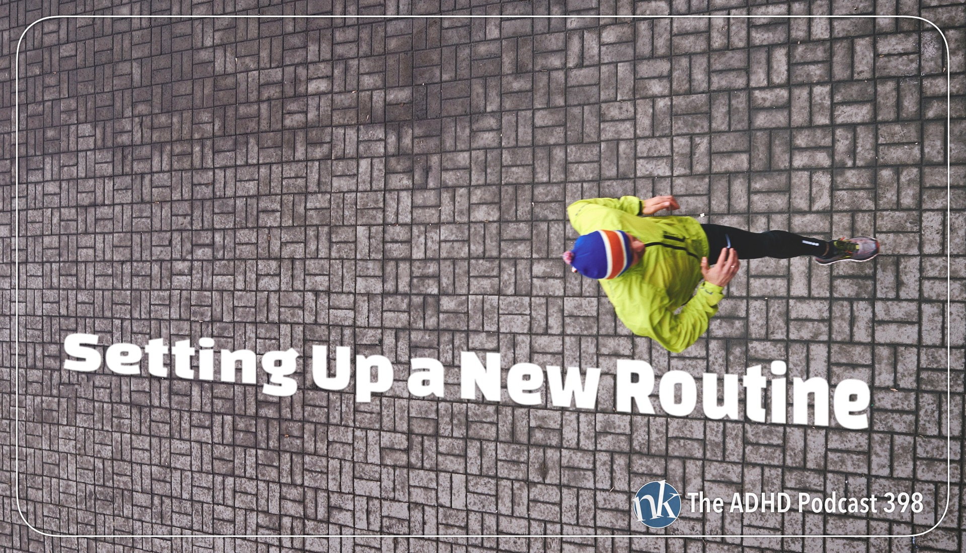 Setting Up New Routines on The ADHD Podcast