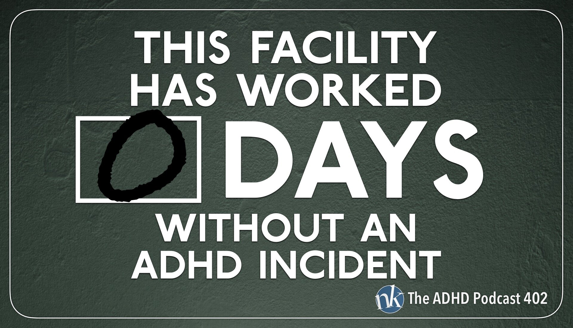 Day Zero on The ADHD Podcast