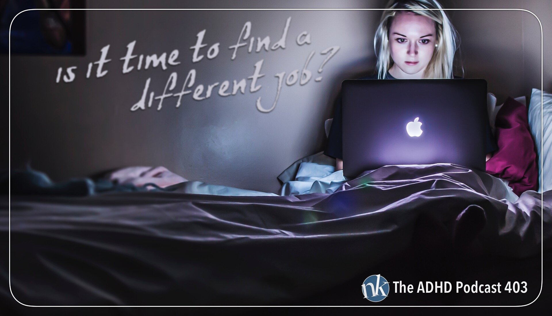 Is it time to look for a new job? Taking Control The ADHD Podcast
