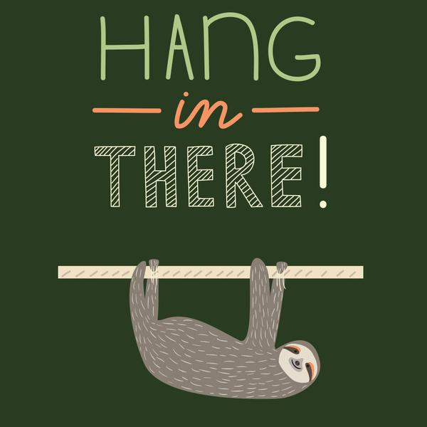 hang_in_there_design_0840350a-62f5-45d3-bc1f-a4c062ea303d_grande.jpg