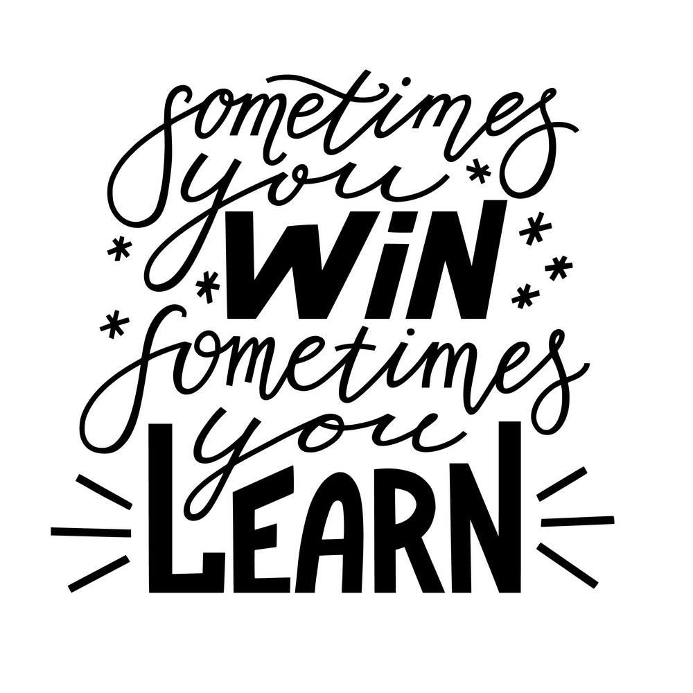 sometimes-you-win-sometimes-you-learn-poster-vector-22570411.jpg