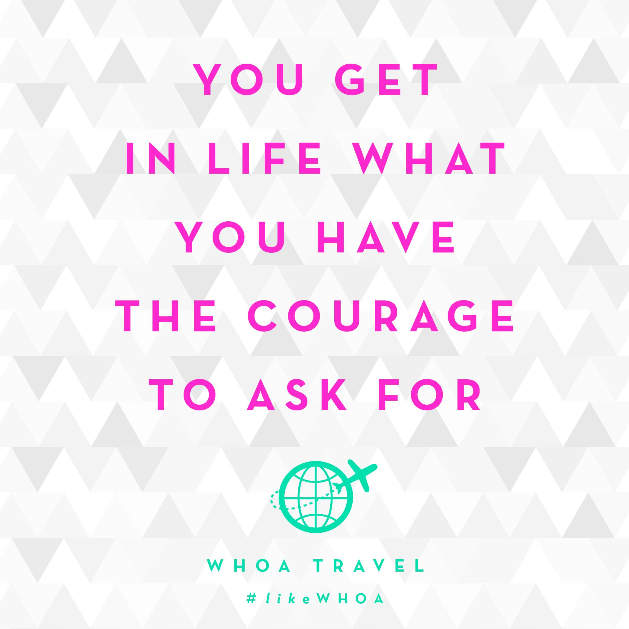 WHOA travel inspiration ADVENSPIRATION courage