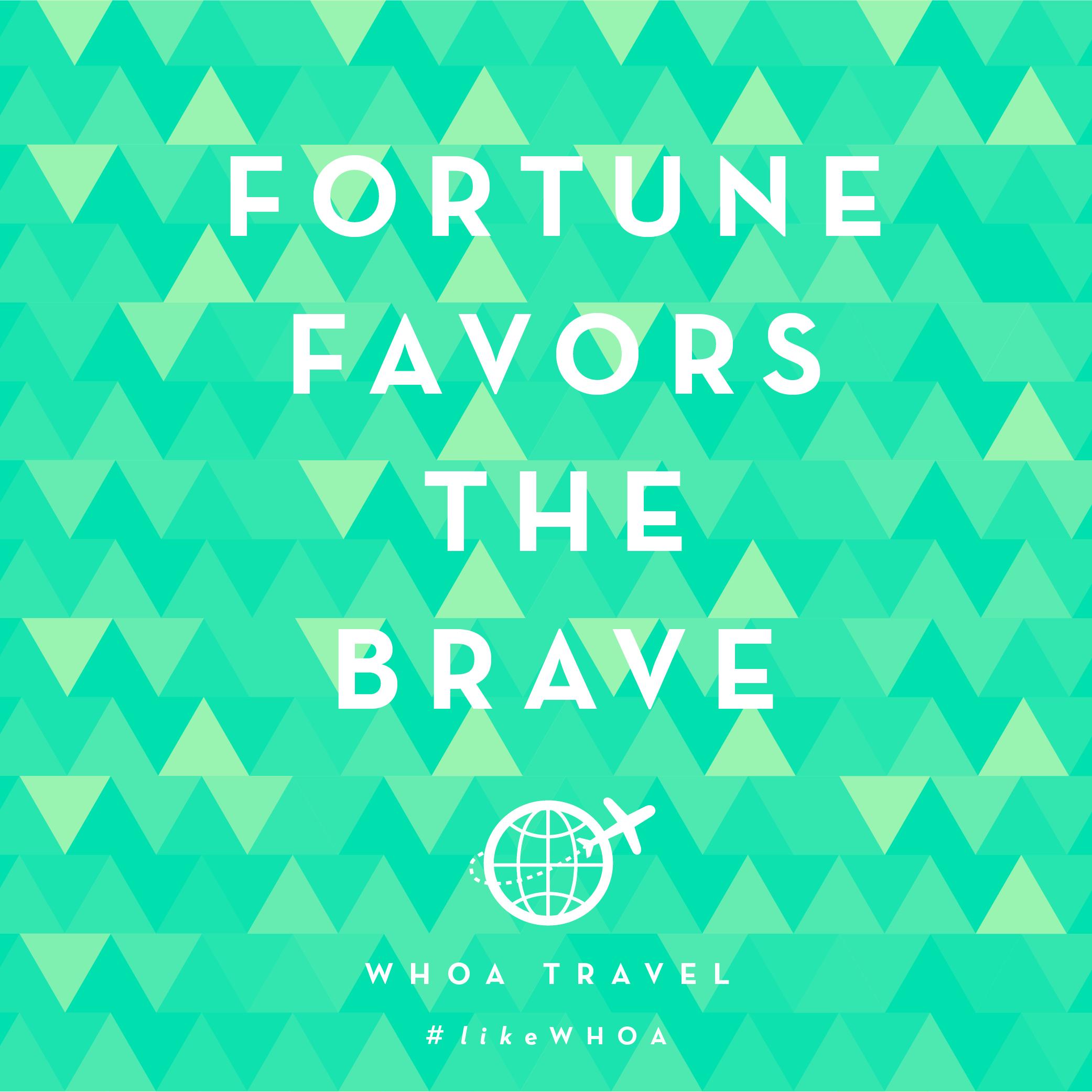 WHOA travel inspiration ADVENSPIRATION brave