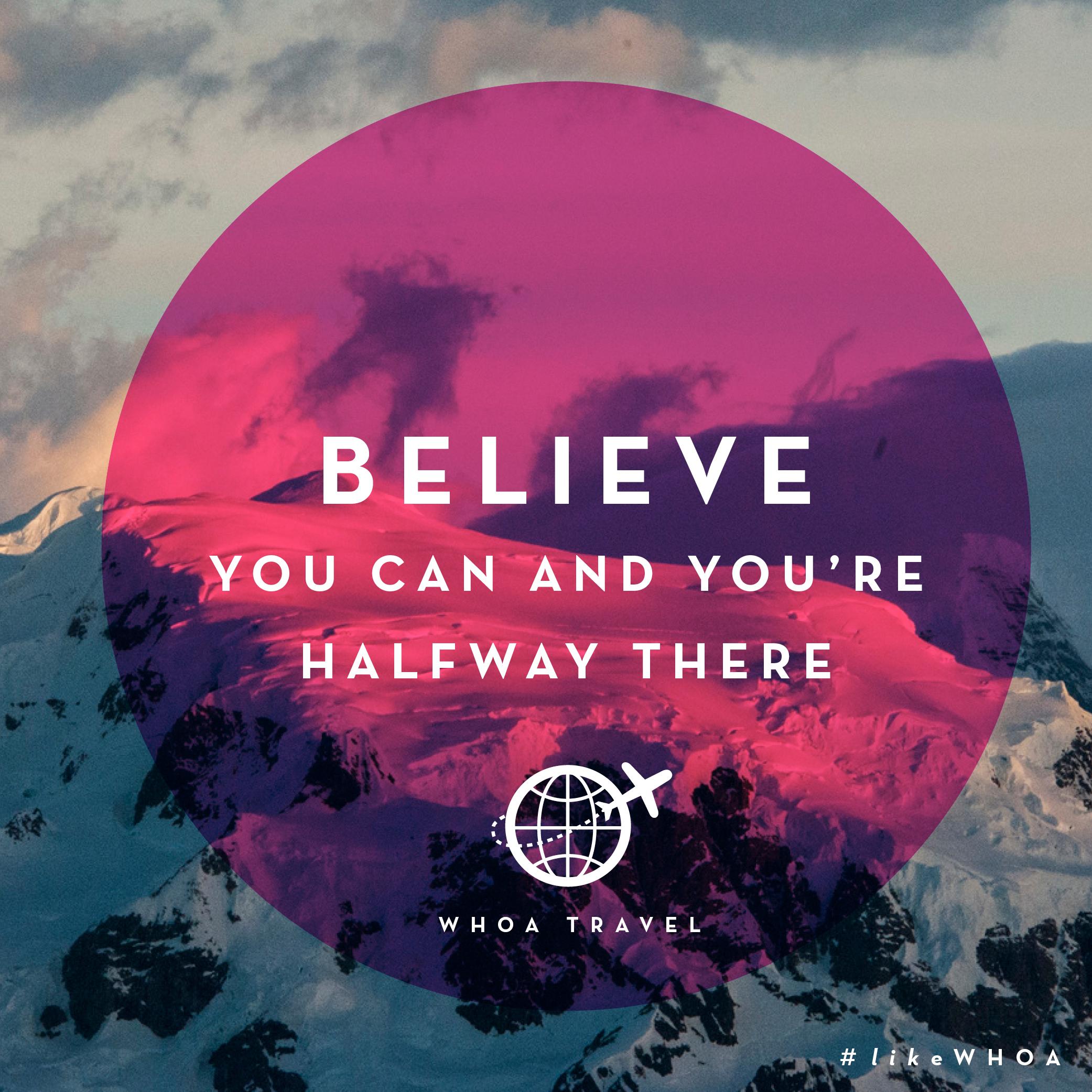 WHOA travel inspiration ADVENSPIRATION believe