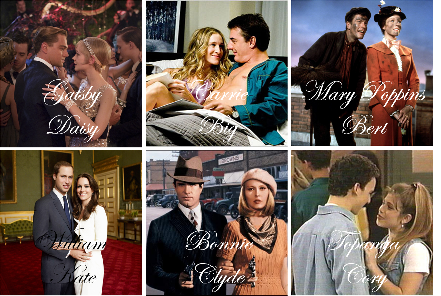 Gatsby & Daisy, Carrie & Big, Mary Poppins & Bert, William & Kate, Bonnie & Clyde, Cory & Topanga