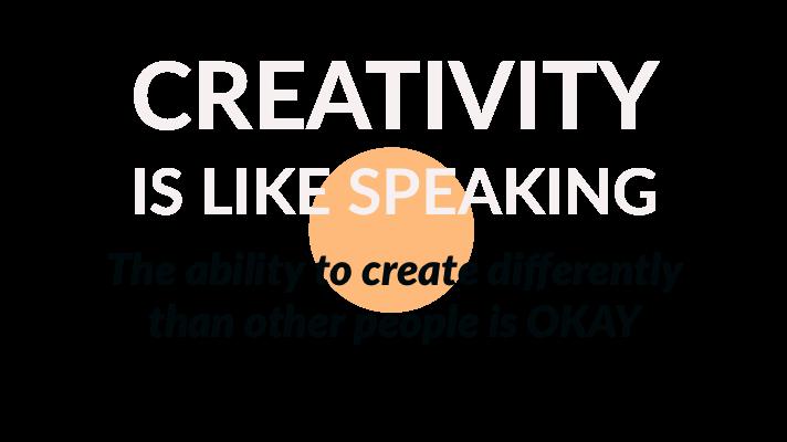 Creativityisspeaking.PNG