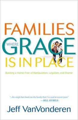 Families where grace is in place VanVonderen 2010 cover.jpg