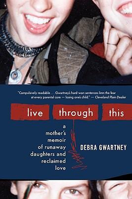 live through this debra gwartney cover.jpg