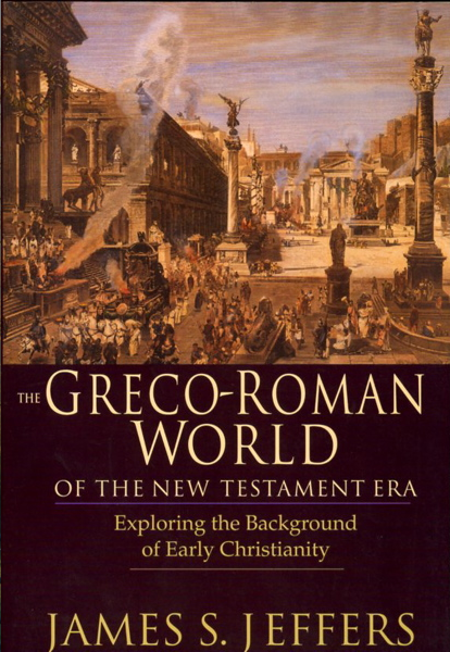 The Greco-Roman World of the NT era James Jeffers.png