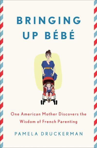 The hardback edition of   Bringing Up Bébé